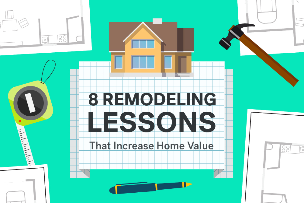 8 Home Remodeling Lessons That Increase Value - Life at Home